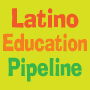 Lettering: Latino Education Pipeline